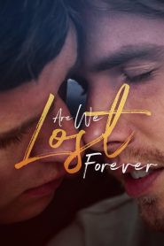 Are We Lost Forever